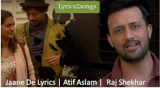 Jaane De Lyrics | Atif Aslam |  Raj Shekhar