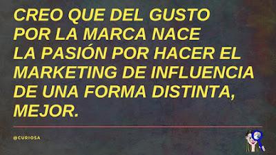 gusto-marca-pasion-marketing-influencia-distinta-mejor