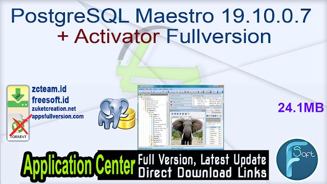 PostgreSQL Maestro 19.10.0.7 + Activator Fullversion