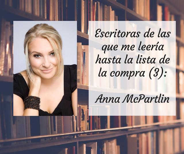 Escritoras de los que me leería hasta la lista de la compra (III): Anna McPartlin