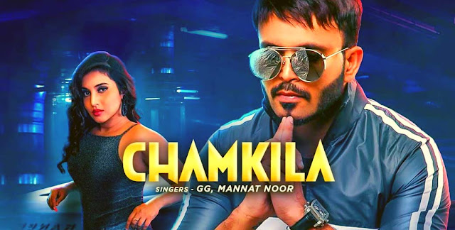 CHAMKILA LYRICS- GG, MANNAT NOOR | B PRAAK | JAANI | PUNJABI SONG