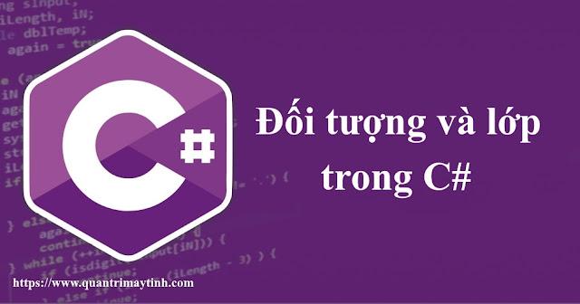 Đối tượng và lớp trong C#