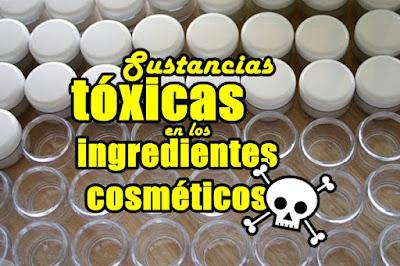 sustancias toxicas en los ingredientes cosméticos