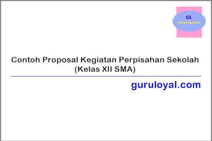 Contoh Proposal Kegiatan Perpisahan Sekolah (Kelas XII SMA)
