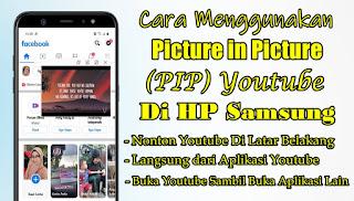 Cara Menggunakan Picture in Picture (PIP) Youtube Di HP Samsung