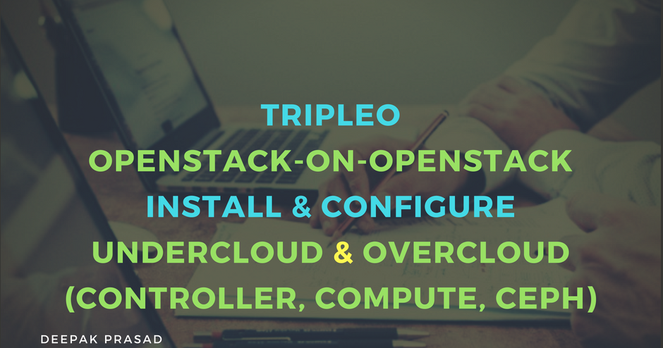 Part 1 Openstack Tripleo Architecture And Step By Step