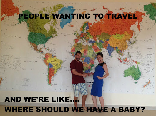 Where should we have a baby?!