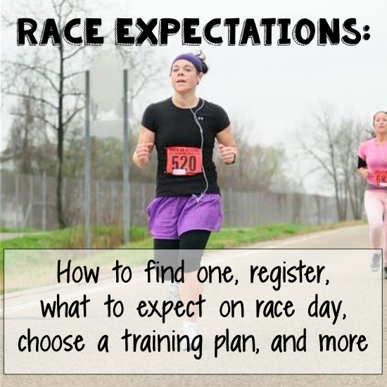 Race Expectations: How to find one, register, what to expect on race day, train, and more