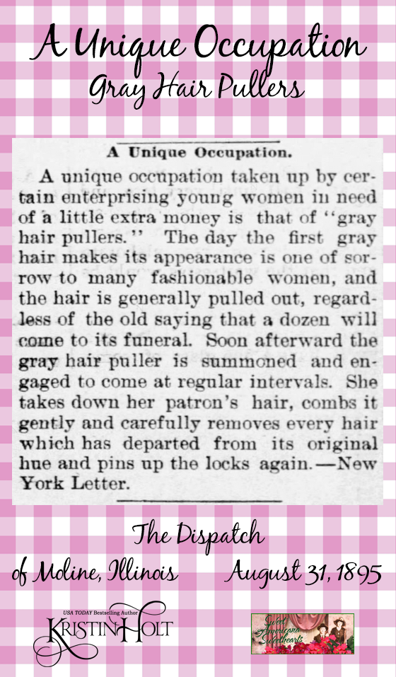 Kristin Holt | Victorian Hair Receiver. A Unique Occupation- Gray Hair Pullers. From The Dispatch of Moline, Illinois on August 31, 1895.