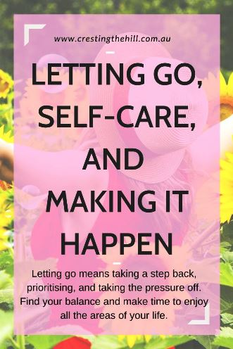 Letting go means taking a step back, prioritising, and taking the pressure off. Find your balance and make time to enjoy all the areas of your life. #letgo #balance