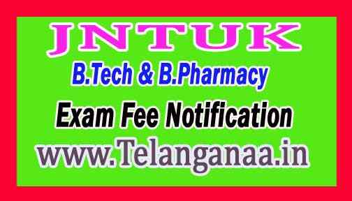 JNTUK B.Tech B.Pharmacy Special Supply Exam Fee Notification