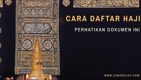 Cara Mendaftar Haji, Perhatikan Dokumen Ini