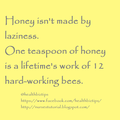 Honey isn't made by laziness. One teaspoon of honey is a lifetime's work of 12 hard-working bees.