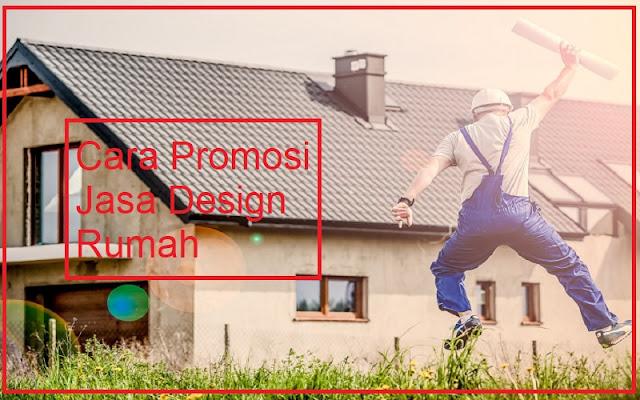 promosi jasa design rumah