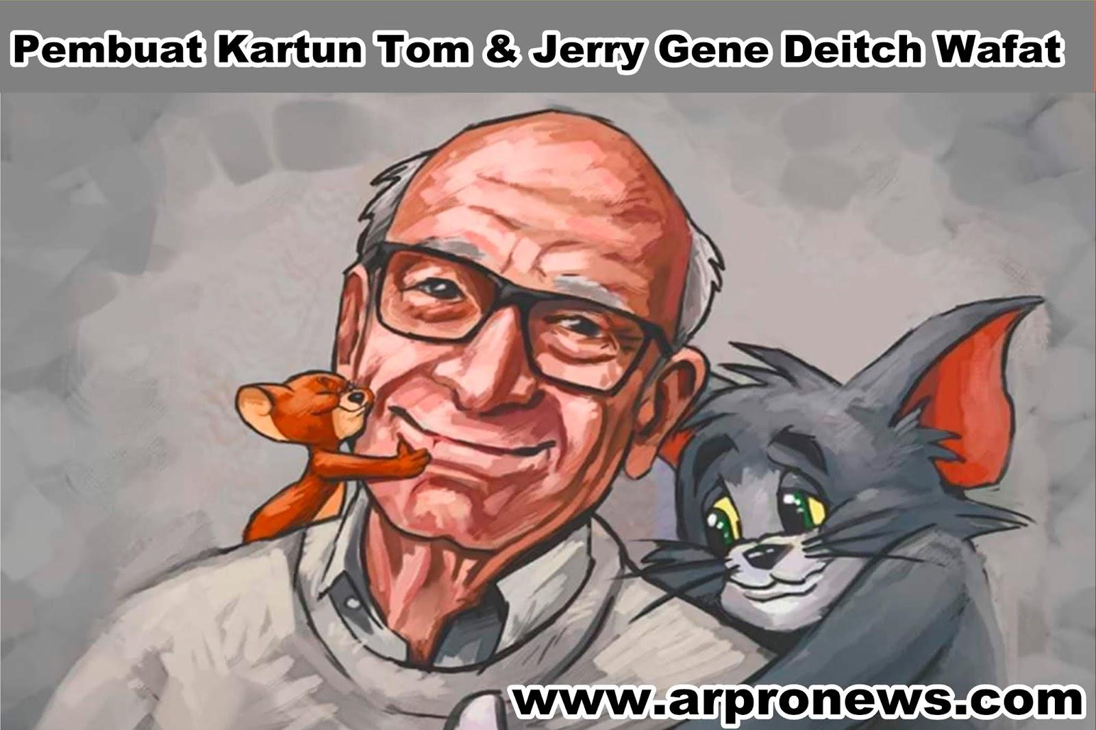Pembuat Kartun Tom & Jerry Gene Deitch Meninggal ArproNews