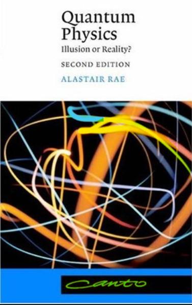 Quantum Physics Illusion or Reality Alastair I.M. Rae in pdf