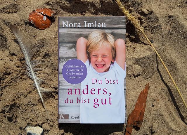 """Hilfreiche Ratgeber für Eltern von Nora Imlau: Gefühlsstarke Kinder und ein Kompass für die Familie. """"Du bist anders, Du bist gut"""" ist das zweite Buch zu gefühlsstarken Kindern im Schulkindalter."""
