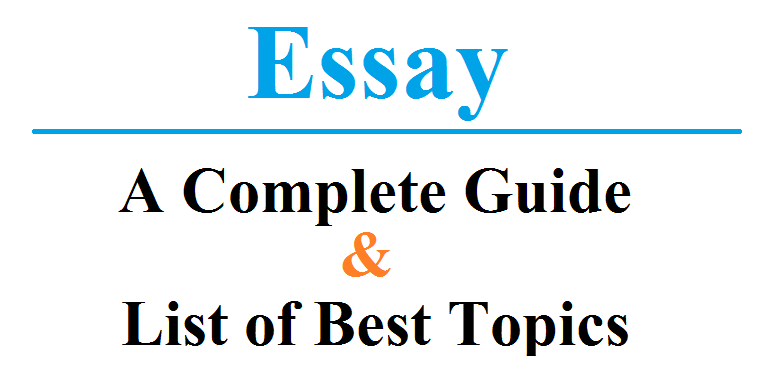 Essay- A Complete Guide and List of Essay