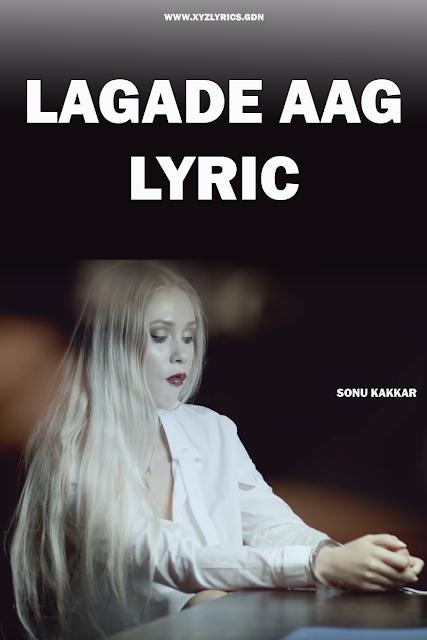 LAGADE AAG LYRIC | Sonu Kakkar | Tony Kakkar | Video