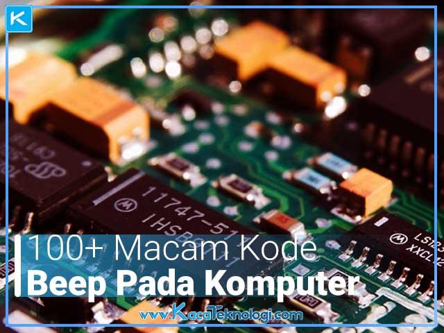 Bunyi atau kode beep adalah suara yang dikeluarkan oleh speaker laptop / komputer saat proses POST (Power On Self Test) berlangsung. berikut Macam Arti Bunyi Kode Beep pada BIOS Komputer Beserta Artinya dan solusinya pada ami bios, ibm bios, phoenix bios, award bios.