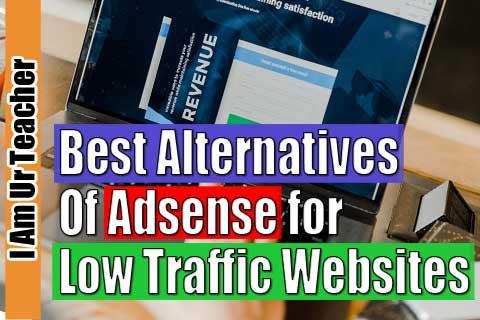 Best Alternatives of Adsense for Low Traffic Websites