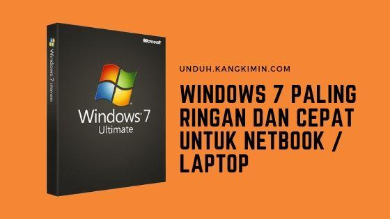 Inilah ! Windows 7 Paling Ringan dan Cepat Untuk Netbook