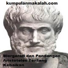 Biografi dan Pandangan Aristoteles Tentang Kebaikan
