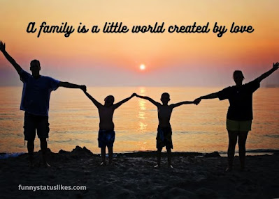A family is little world created by love.