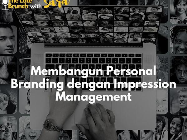 Membangun Personal Branding dengan Impression Management