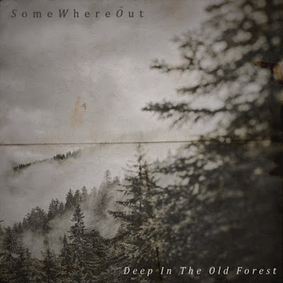 SomeWhereOut - Deep in the Old Forest