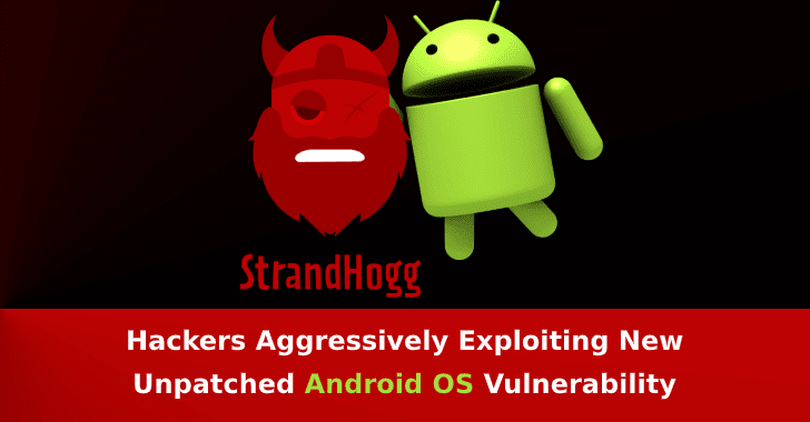 StrandHogg  - strandhogg - Hackers Exploiting New Android OS Vulnerability in Wide