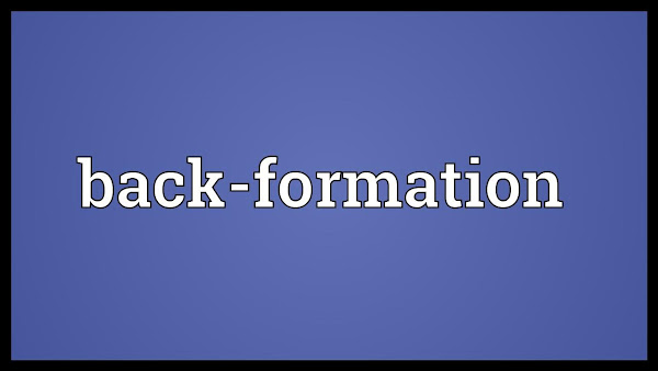 The Linguistic Phenomenon Back Formation - Official Website - BenjaminMadeira