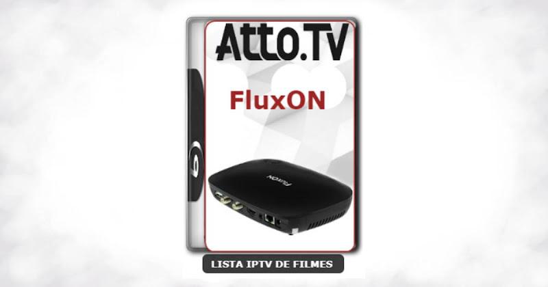 Atto FluxON Nova Atualização de Software Via Internet IPTV V3.56