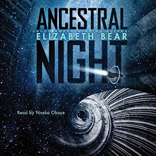 thoughts about Ancestral Night by Elizabeth Bear