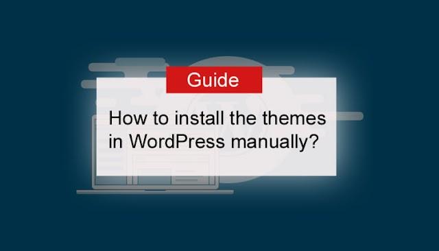 Wordpress themes manually install kaise kare