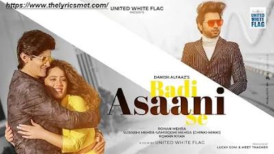 Badi Asaani Se Song Lyrics | Danish Alfaaz Ft. Rohan Mehra & Chinki Minki