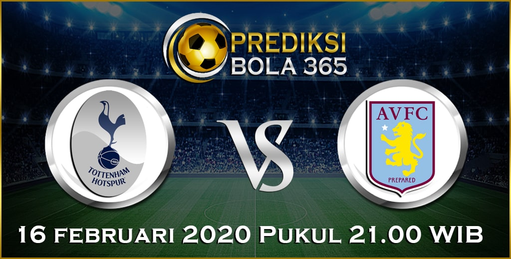 Prediksi Skor Bola Aston Villa vs Tottenham Hotspur 16 February 2020