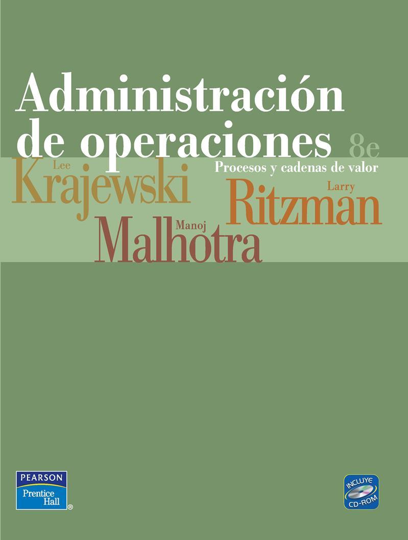 Administración de operaciones, 8va Edición – Lee J. Krajewski