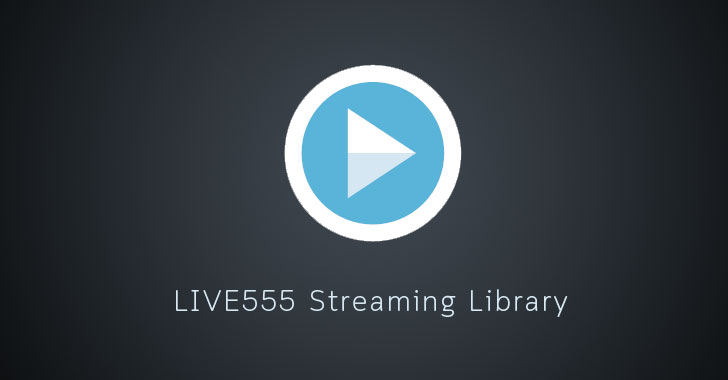 Critical Code Execution Flaw Found in LIVE555 Streaming Library