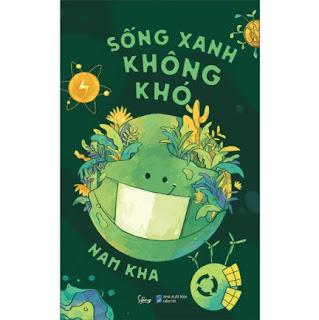 Sống Xanh Không Khó ebook PDF EPUB AWZ3 PRC MOBI