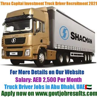 Thraa Capital Investment Truck Driver Recruitment 2021-22