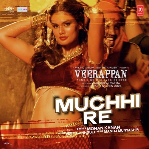 Muchhi Re - Veerappan (2016)