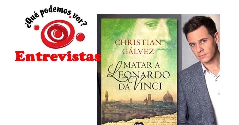Christian Gálvez habla de su libro Matar a Leonardo Da