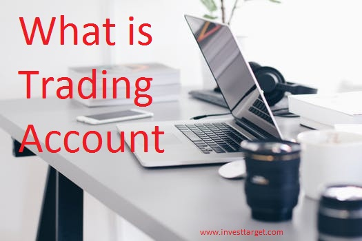 What is Trading Account in stock market ? how to open a trading account ?