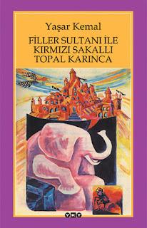 Yaşar Kemal - Filler Sultanı ile Kırmızı Sakallı Topal Karınca