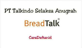 Lowongan Kerja Operator PT Talkindo Selaksa Anugrah (JCO-BreadTalk) Tangerang Via Email