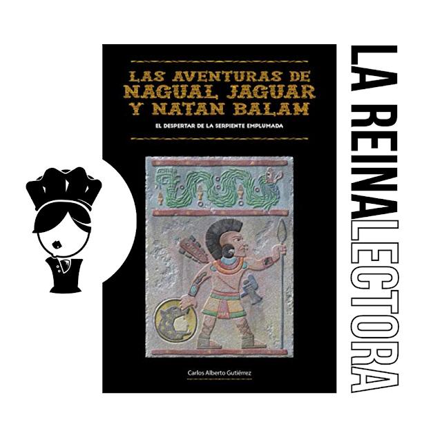 Reseña del libro «Las aventuras de Nagual Jaguar y Natán Balam» de Carlos Alberto Gutiérrez.