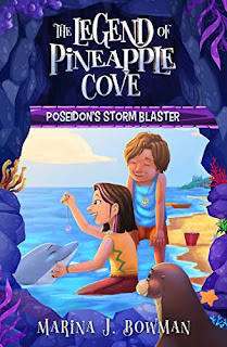 Poseidon's Storm Blaster: An Illustrated Fantasy Adventure Chapter Book for Kids 6-11 (The Legend of Pineapple Cove 1) by Marina J. Bowman