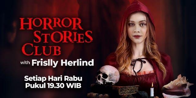 """Temukan Sensasi Horror Bareng Frissly Herlind di """"Horror Stories Club"""""""