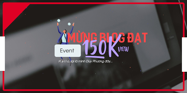 [EVENT] MỪNG BLOG ĐẠT 150K VIEW